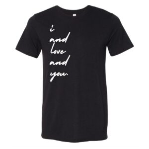 I and Love and You | script | Tee