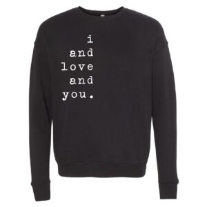 I and Love and You | Sweatshirt
