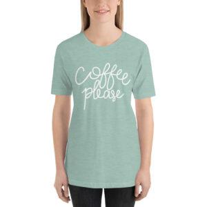 Coffee Please | Unisex Tee