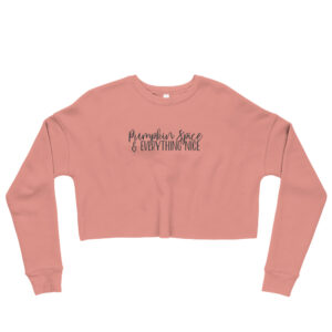 Pumpkin Spice & Everything Nice | Ladies Crop Sweatshirt