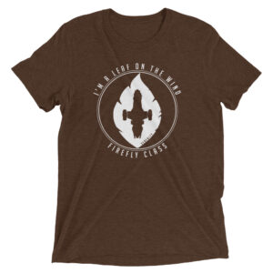 I'm A Leaf on the Wind | Firefly Class | Unisex Tri-blend Tee