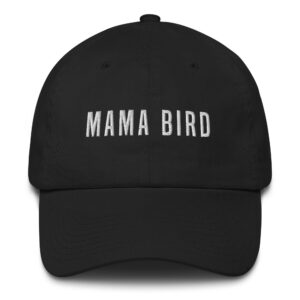 Mama Bird | Made in the USA | Cotton Low Profile Cap
