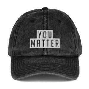 You Matter | Vintage Cotton Twill Cap